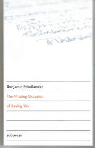 The Missing Occasion of Saying Yes by Benjamin Friedlander